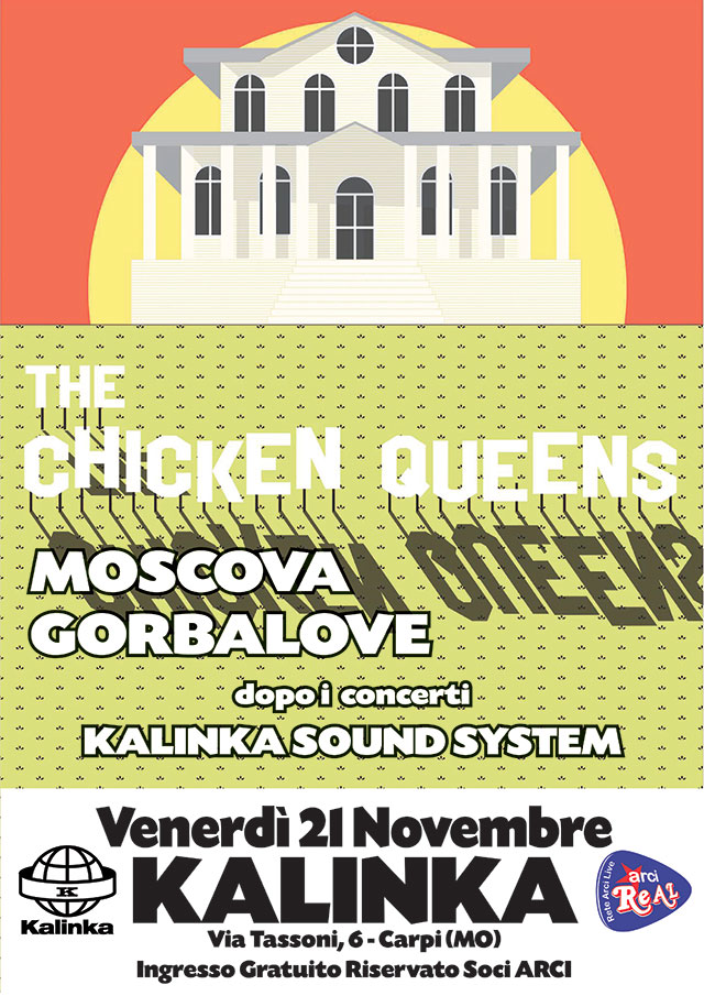 THE CHICKEN QUEENS + MOSCOVA + GORBALOVE